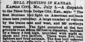 """Bull Fighting in Kansas."" New York Times, 6 July 1884 (Image: Newspapers.com)"